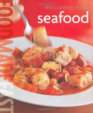Williams-Sonoma: Seafood: Food Made Fast Jay Harlow