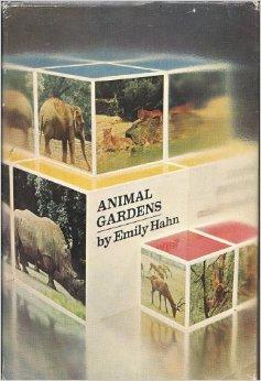 Animal Gardens  by  Emily Hahn
