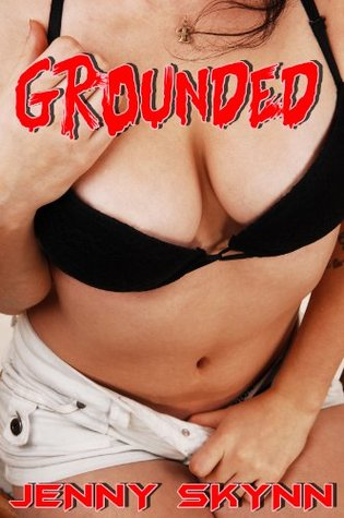 Grounded  by  Jenny Skynn