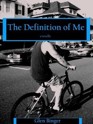 The Definition of Me Glen Binger