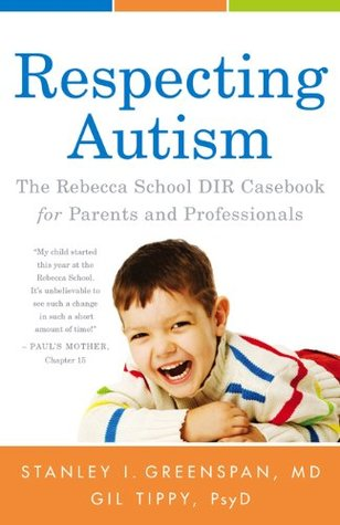 Respecting Autism  by  Stanley I. Greenspan