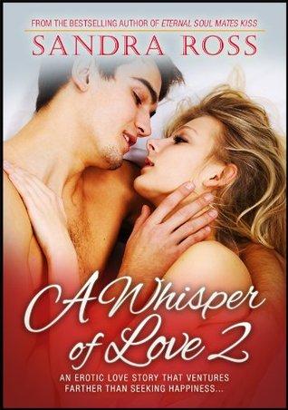 A Whisper of Love 2  by  Sandra Ross
