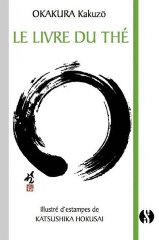 Le Livre du Thé  by  Okakura Kakuzō