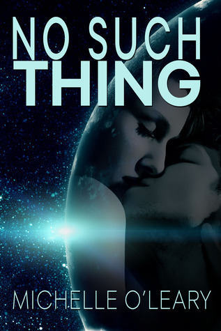 No Such Thing  by  Michelle OLeary