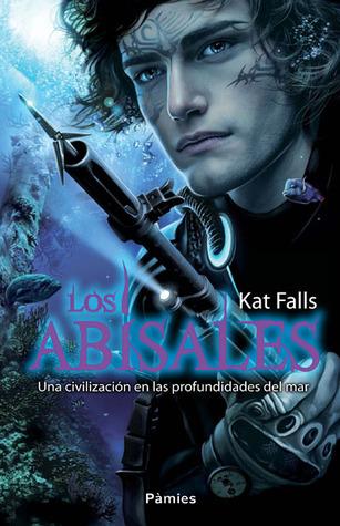 Los abisales (Los abisales, #1)  by  Kat Falls