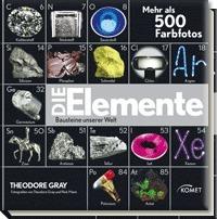 Die Elemente: Bausteine unserer Welt Theodore Gray