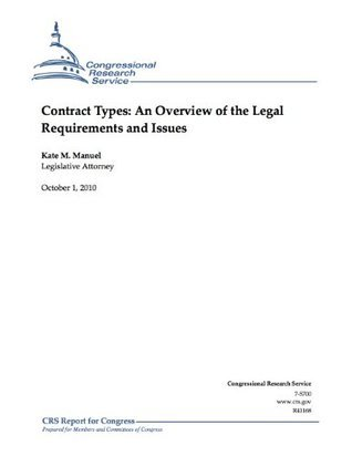 Contract Types: An Overview of the Legal Requirements and Issues Kate M. Manuel