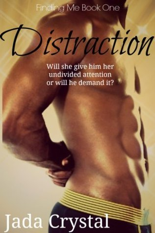 Distraction (Finding Me #1)  by  Jada Crystal