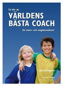 Så blir du världens bästa coach  by  Jim  Thompson
