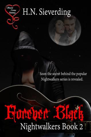 Forever Black (Nightwalkers #2)  by  H.N. Sieverding