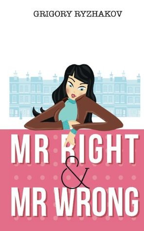 MR Right and MR Wrong Grigory Ryzhakov
