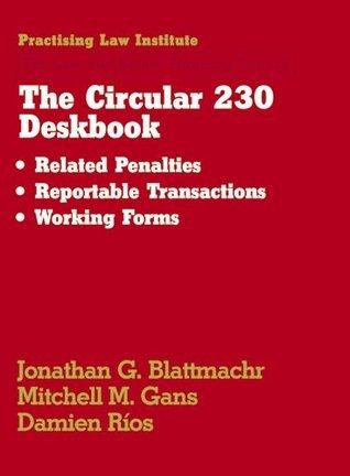 Circular 230 Deskbook (September 2013 Edition) Jonathan G. Blattmachr
