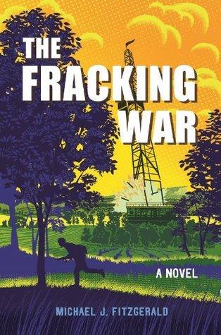 The Fracking War: A Novel Michael J. Fitzgerald