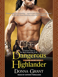 Dangerous Highlander (Dark Sword, #1)  by  Donna Grant
