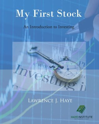 My First Stock  by  Lawrence J. Haye