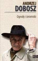 Ogrody i śmietniki  by  Andrzej Dobosz