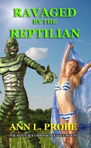 Ravaged the Reptilian by Ann L. Probe