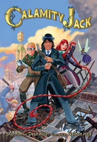 Calamity Jack (Rapunzels Revenge, #2) Shannon Hale