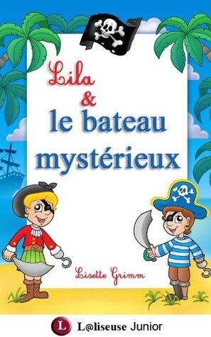 Lila et le bateau mystérieux [histoire illustrée pour les enfants]  by  Lisette Grimm