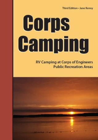 Corps Camping: RV Camping at Corps of Engineers Public Recreation Areas  by  Jane Kenny