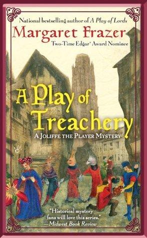 A Play of Treachery (Joliffe the Player, #5) Margaret Frazer