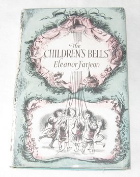 The Childrens Bells: A Selection of Poems Eleanor Farjeon