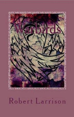 Warbirds: Curse of the Anunnaki Robert Larrison