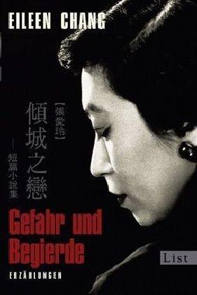 Gefahr und Begierde: Erzählungen Eileen Chang