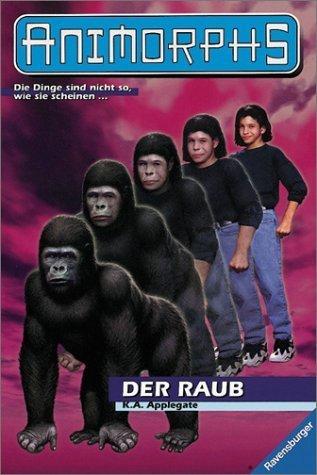 Der Raub (Animorphs, #5)  by  Katherine Applegate