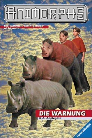 Die Warnung (Animorphs, #16)  by  Katherine Applegate
