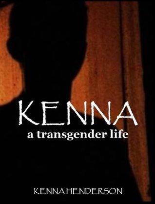 Kenna / A Transgender Life Kenna Henderson