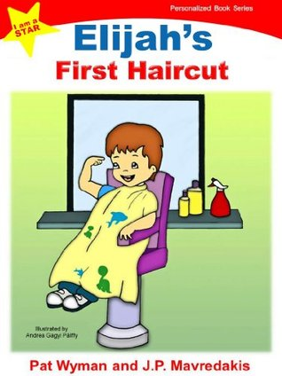 Elijahs First Haircut (I am a STAR Personalized Book Series)  by  Pat Wyman