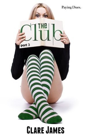 The Club, Part 3 (The Club, #3) Clare James