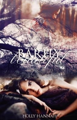 Barely Beautiful  by  Hollie Hannah