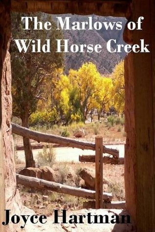 The Marlows of Wild Horse Creek  by  Joyce Hartman