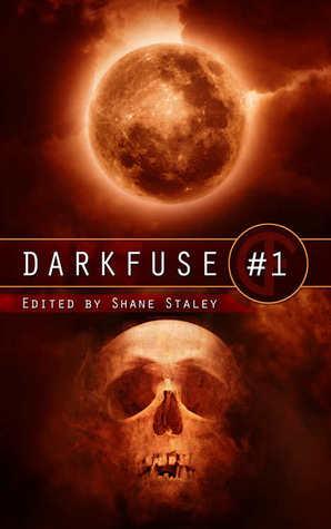 DarkFuse #1 Shane Ryan Staley