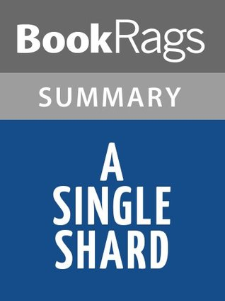 A Single Shard  by  Linda Sue Park | Summary & Study Guide by BookRags