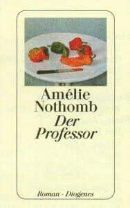 Der Professor Amélie Nothomb