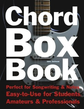 Chord Box Book: Perfect for Songwriting and Notes Easy to Use for Students, Amateurs and Professionals.  by  Jake Jackson
