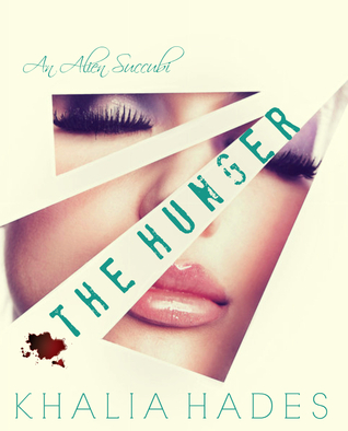 The Hunger (An Alien Succubi, #2) Khalia Hades