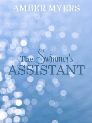 The Swimmers Assistant  by  Amber Myers