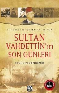 Sultan Vahdettinin Son Günleri Feridun Kandemir
