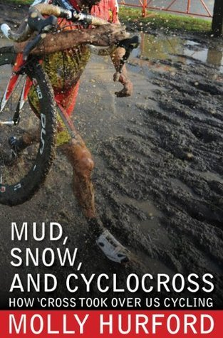 Mud, Snow, And Cyclocross: How Cross Took Over U.S. Cycling  by  Molly Hurford