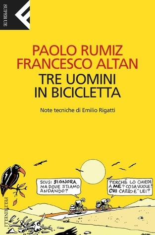 Tre uomini in bicicletta Paolo Rumiz