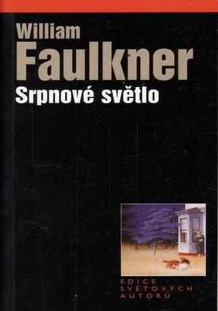 Srpnové světlo  by  William Faulkner