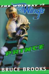Prince (Wolfbay Wings, #5)  by  Bruce Brooks