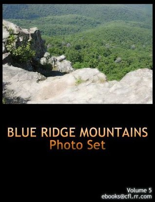 MY TRAVELS: PICTURE GALLERY BLUE RIDGE MOUNTAINS Volume 5  by  M Downing