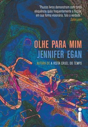 Olhe para Mim  by  Jennifer Egan