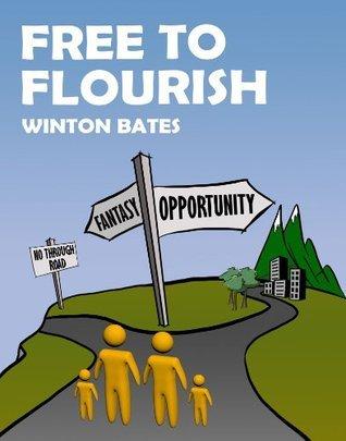 Free to Flourish  by  Winton Bates