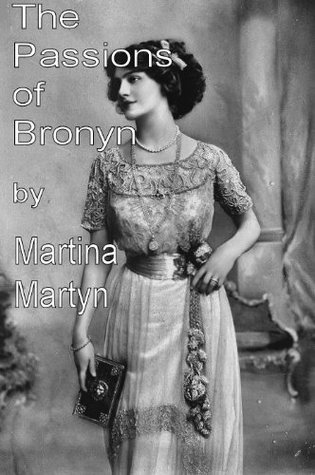 The Passions of Bronwyn  by  Martina Martyn